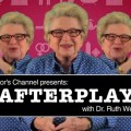 Afterplay with Dr. Ruth Westheimer