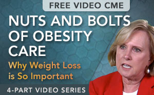 Nuts and Bolts of Obesity Care: Why Weight Loss is So Important
