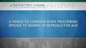 Four Things to Consider When Prescribing Opioids to Women of Reproductive Age