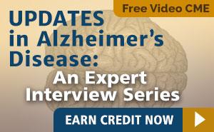Updates in Alzheimer's Disease: An Expert Interview Series
