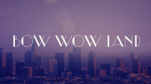 Bow Wow Land