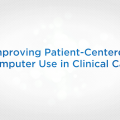 Improving Patient-Centered Computer Use in Clinical Care