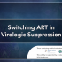 Switching ART in Virologic Suppression