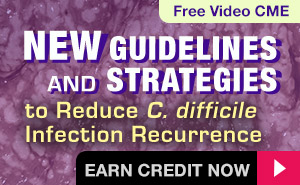 New Guidelines and Stategies to Reduce C. difficile Infection Recurrence