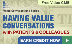 Value Conversation Series: Having Value Conversations with Patients and Colleagues