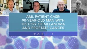 Click to View AML Patient Case: 90-Year-Old Man With History of Melanoma and Prostate Cancer
